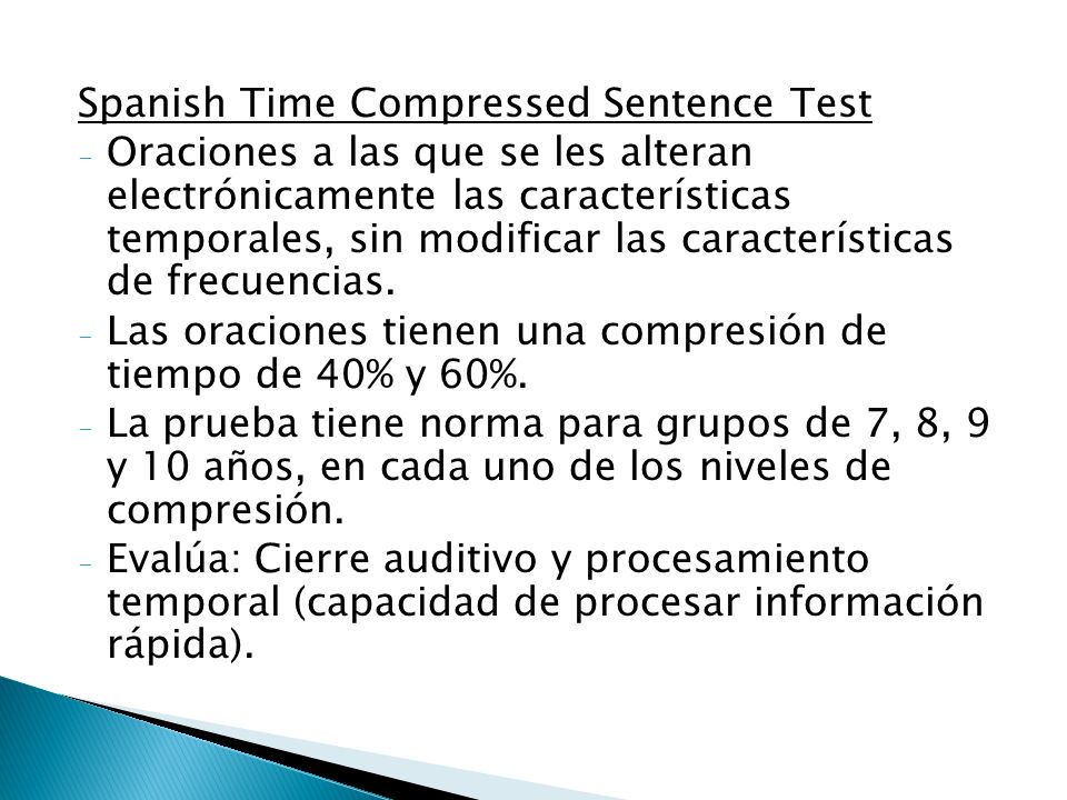 Spanish Time Compressed Sentence Test - Oraciones a las que se les alteran electrónicamente las características temporales, sin modificar las caracter
