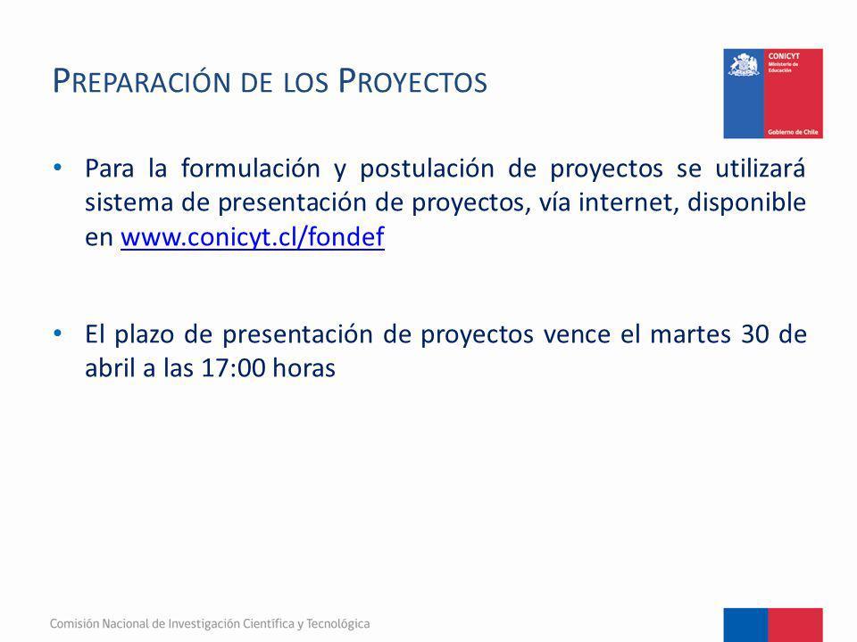 P REPARACIÓN DE LOS P ROYECTOS Para la formulación y postulación de proyectos se utilizará sistema de presentación de proyectos, vía internet, disponi