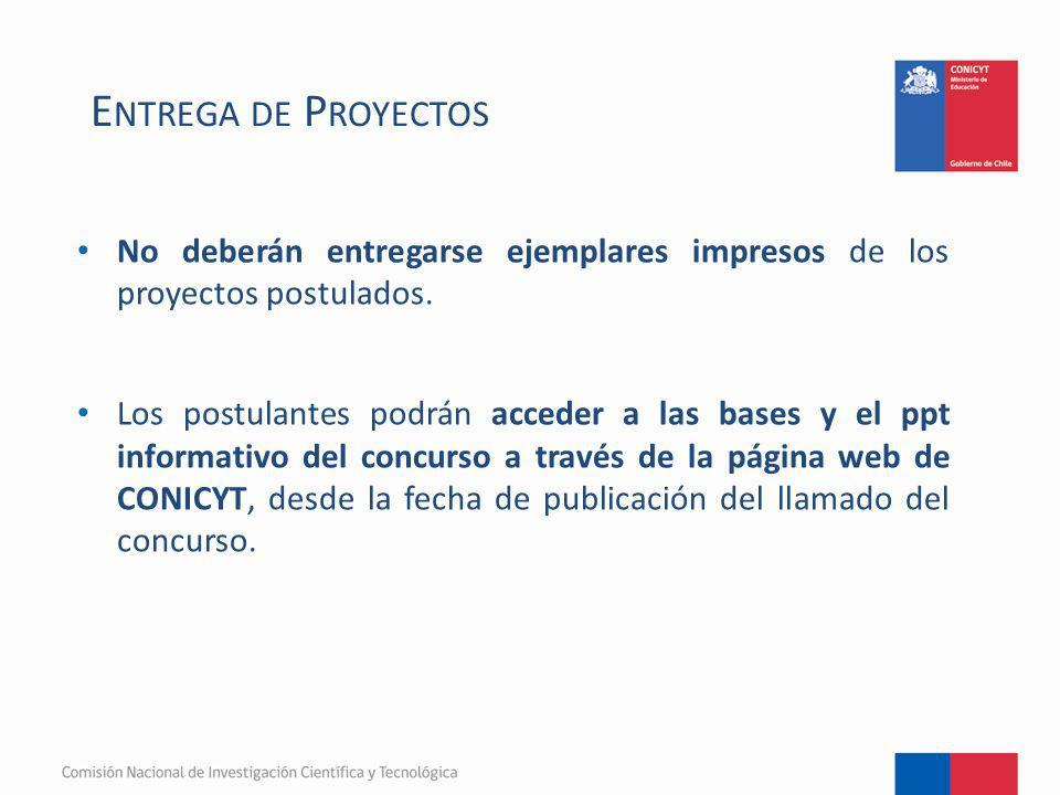 No deberán entregarse ejemplares impresos de los proyectos postulados. Los postulantes podrán acceder a las bases y el ppt informativo del concurso a