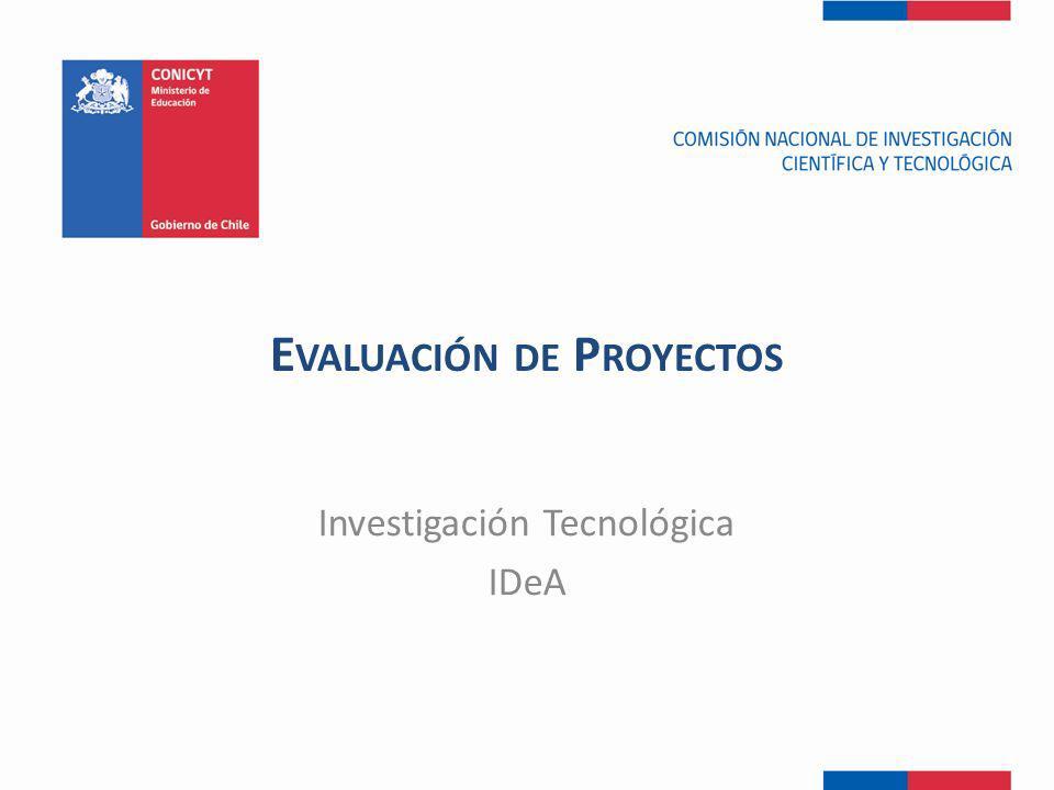 E VALUACIÓN DE P ROYECTOS Investigación Tecnológica IDeA