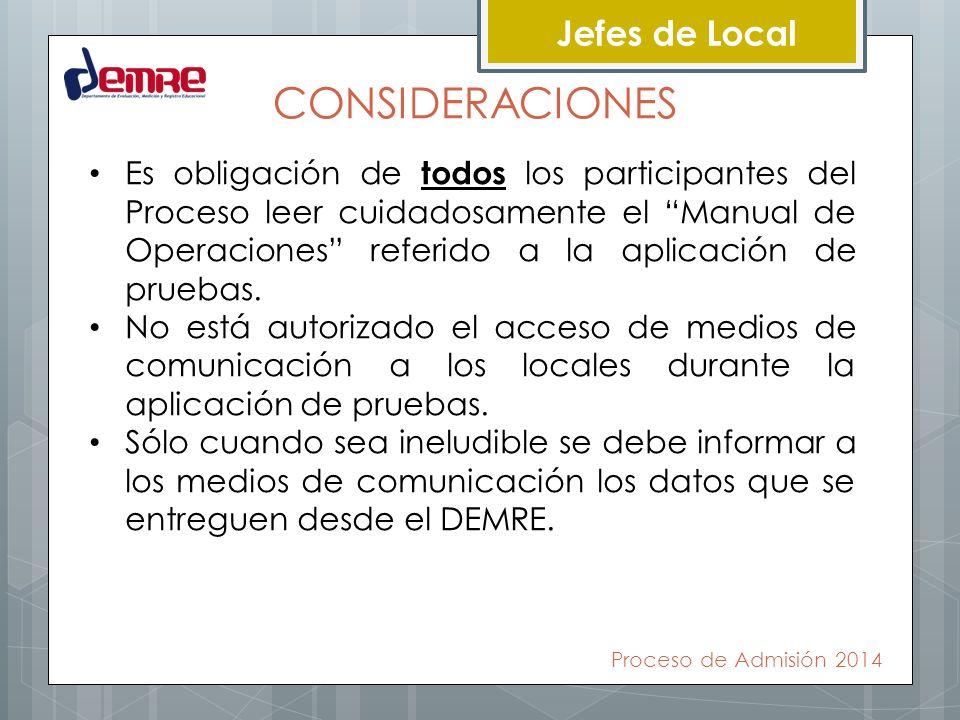 Jefes de Local CONSIDERACIONES Es obligación de todos los participantes del Proceso leer cuidadosamente el Manual de Operaciones referido a la aplicac