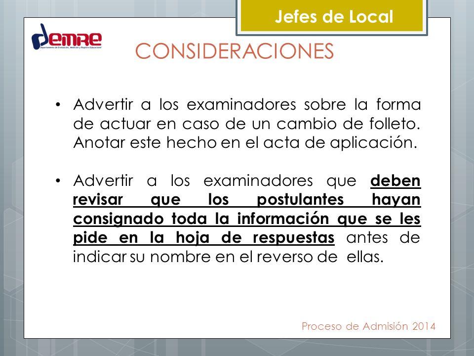 Jefes de Local CONSIDERACIONES Advertir a los examinadores sobre la forma de actuar en caso de un cambio de folleto. Anotar este hecho en el acta de a