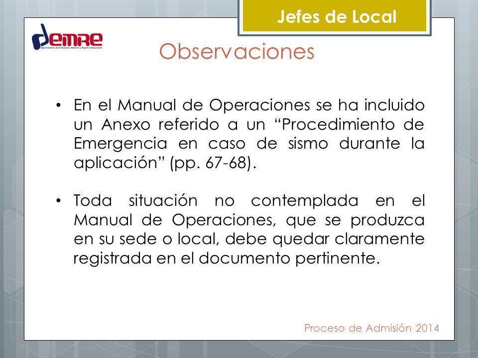 Jefes de Local Observaciones En el Manual de Operaciones se ha incluido un Anexo referido a un Procedimiento de Emergencia en caso de sismo durante la
