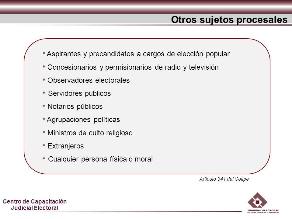 Centro de Capacitación Judicial Electoral Otros sujetos procesales Artículo 341 del Cofipe Aspirantes y precandidatos a cargos de elección popular Con