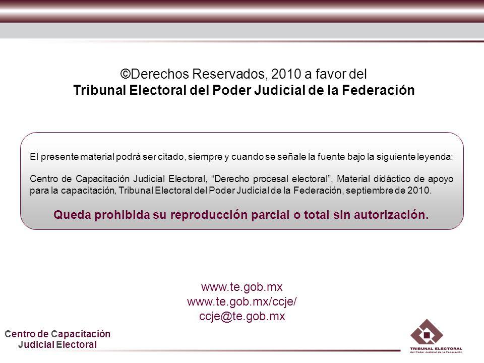 Centro de Capacitación Judicial Electoral El presente material podrá ser citado, siempre y cuando se señale la fuente bajo la siguiente leyenda: Centr