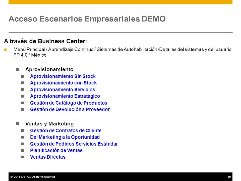 ©2011 SAP AG. All rights reserved.10 Acceso Escenarios Empresariales DEMO A través de Business Center: Menú Principal / Aprendizaje Continuo / Sistema