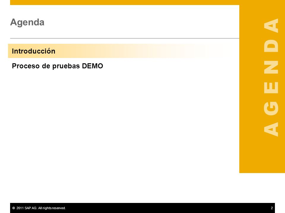 ©2011 SAP AG. All rights reserved.2 Agenda Introducción Proceso de pruebas DEMO
