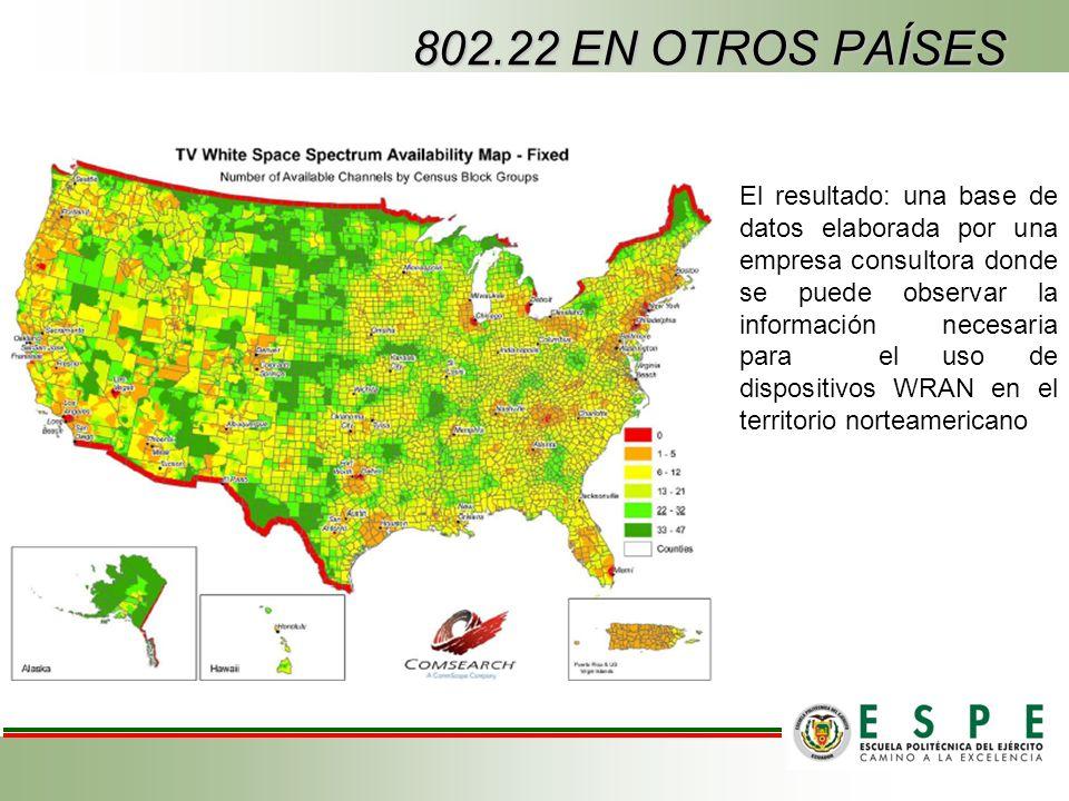 El resultado: una base de datos elaborada por una empresa consultora donde se puede observar la información necesaria para el uso de dispositivos WRAN en el territorio norteamericano 802.22 EN OTROS PAÍSES