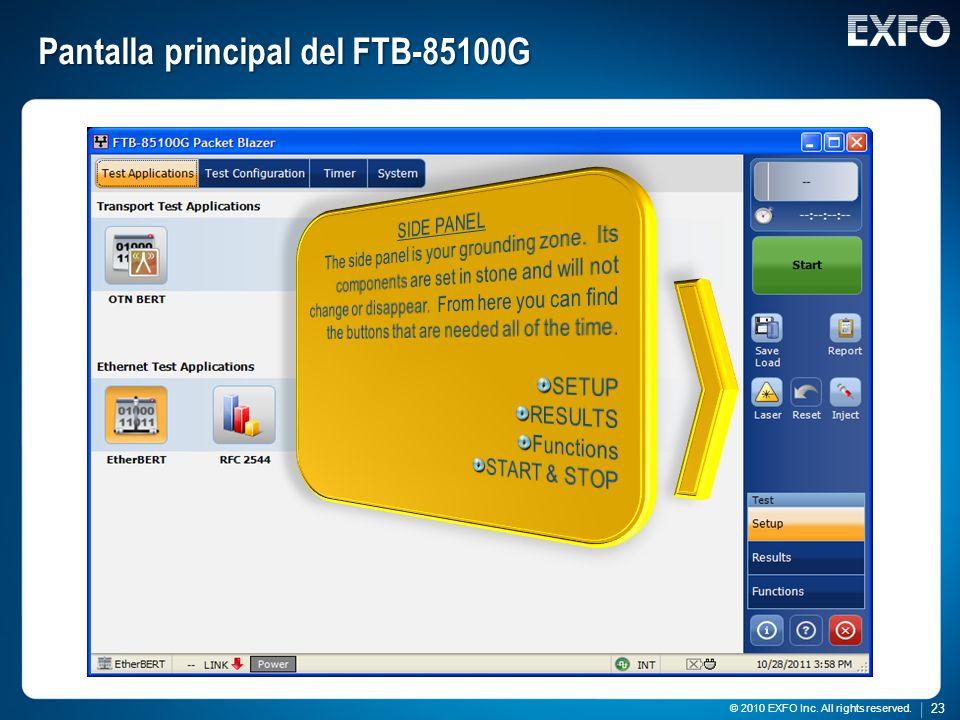 23 © 2010 EXFO Inc. All rights reserved. 23 © 2010 EXFO Inc. All rights reserved. Pantalla principal del FTB-85100G