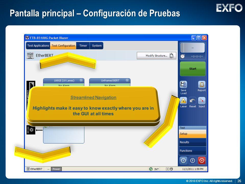 26 © 2010 EXFO Inc. All rights reserved. 26 © 2010 EXFO Inc. All rights reserved. Pantalla principal – Configuración de Pruebas