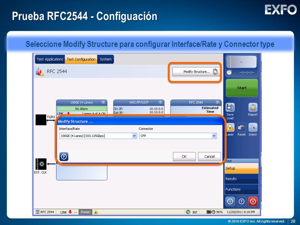 28 © 2010 EXFO Inc. All rights reserved. 28 © 2010 EXFO Inc. All rights reserved. Prueba RFC2544 - Configuación Seleccione Modify Structure para confi