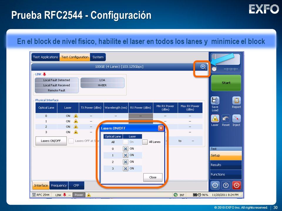 30 © 2010 EXFO Inc. All rights reserved. 30 © 2010 EXFO Inc. All rights reserved. Prueba RFC2544 - Configuración En el block de nivel físico, habilite