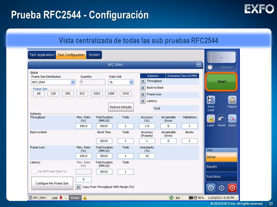 33 © 2010 EXFO Inc. All rights reserved. 33 © 2010 EXFO Inc. All rights reserved. Prueba RFC2544 - Configuración Vista centralizada de todas las sub p