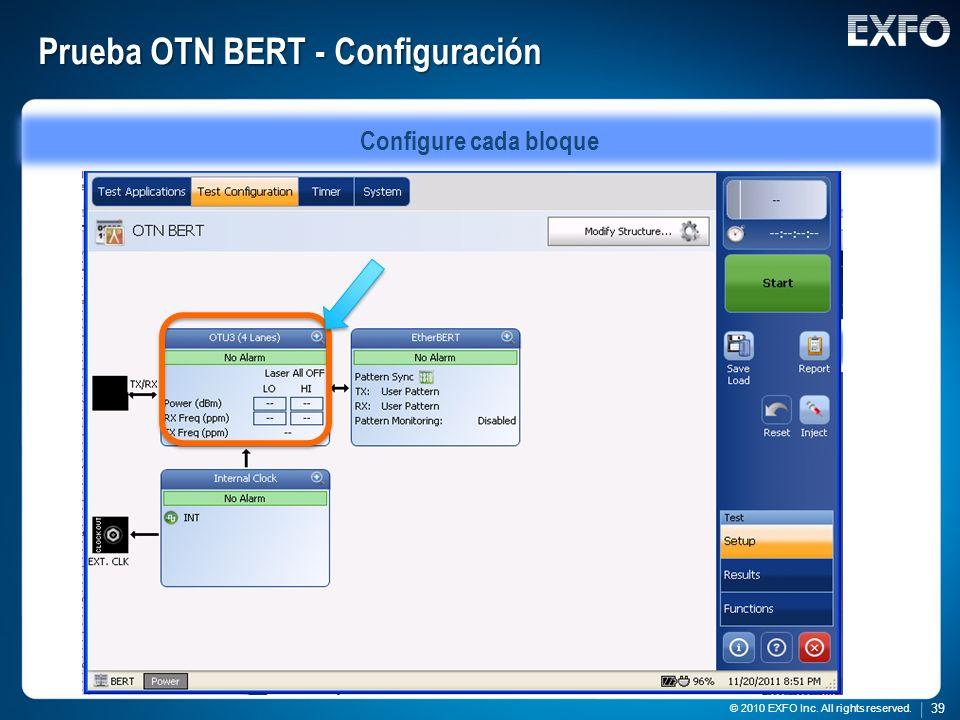 39 © 2010 EXFO Inc. All rights reserved. 39 © 2010 EXFO Inc. All rights reserved. Prueba OTN BERT - Configuración Configure cada bloque
