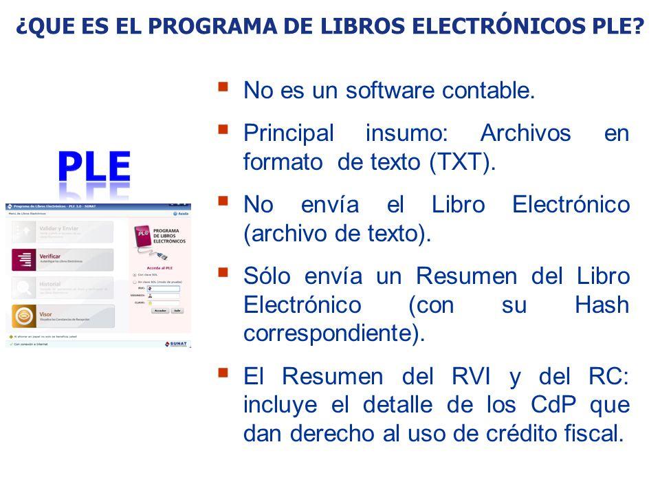 ¿QUE ES EL PROGRAMA DE LIBROS ELECTRÓNICOS PLE? No es un software contable. Principal insumo: Archivos en formato de texto (TXT). No envía el Libro El