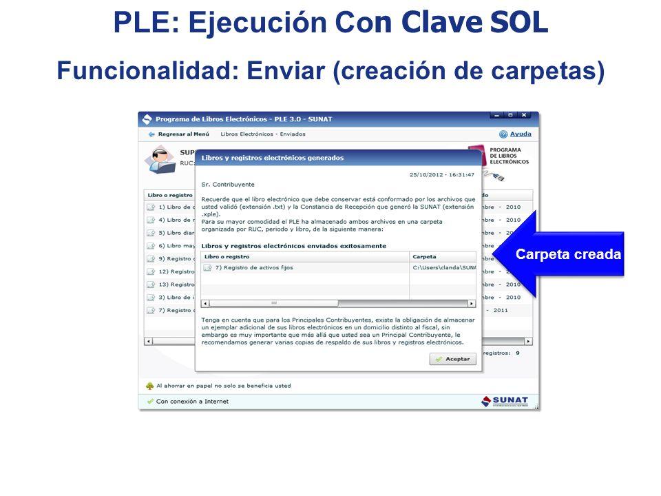 Carpeta creada PLE: Ejecución Co n Clave SOL Funcionalidad: Enviar (creación de carpetas)