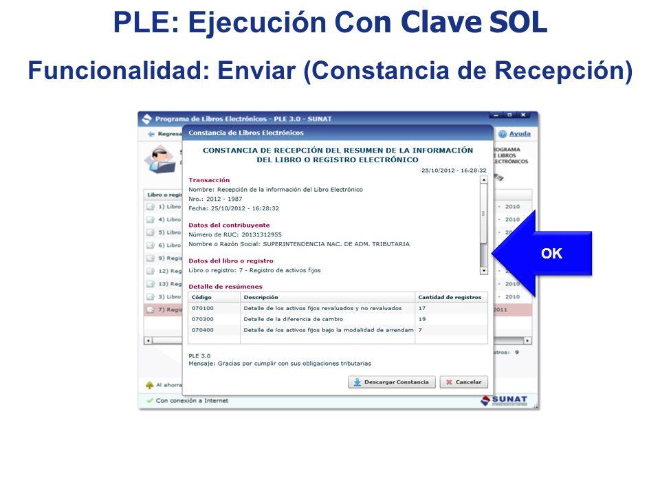 OK PLE: Ejecución Co n Clave SOL Funcionalidad: Enviar (Constancia de Recepción)