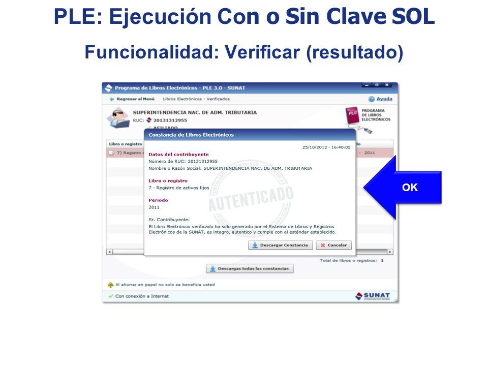 OK PLE: Ejecución Co n o Sin Clave SOL Funcionalidad: Verificar (resultado)