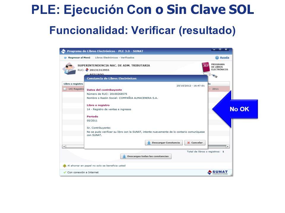 No OK PLE: Ejecución Co n o Sin Clave SOL Funcionalidad: Verificar (resultado)