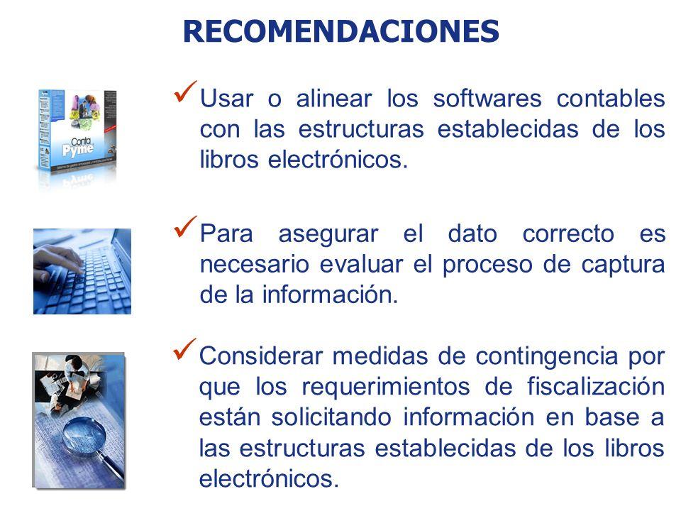 RECOMENDACIONES Usar o alinear los softwares contables con las estructuras establecidas de los libros electrónicos. Considerar medidas de contingencia