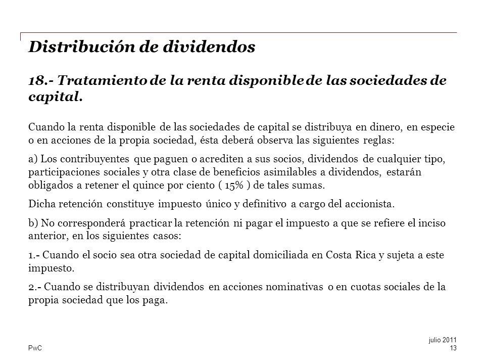PwC Distribución de dividendos 18.- Tratamiento de la renta disponible de las sociedades de capital. Cuando la renta disponible de las sociedades de c
