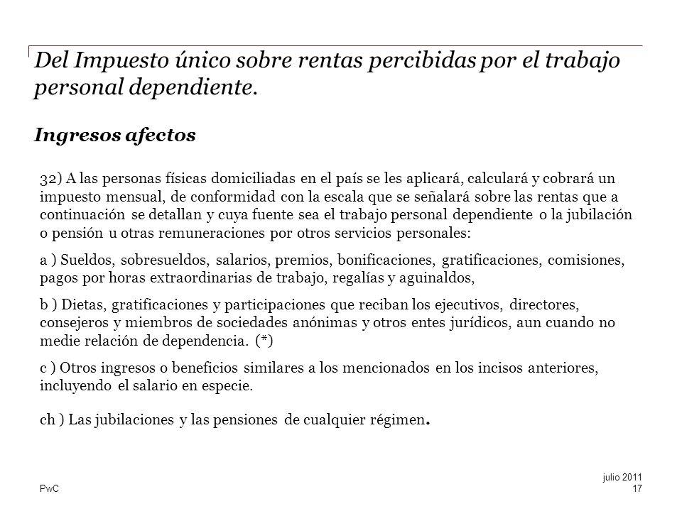 PwC Del Impuesto único sobre rentas percibidas por el trabajo personal dependiente. Ingresos afectos 32) A las personas físicas domiciliadas en el paí