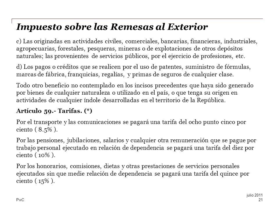 PwC Impuesto sobre las Remesas al Exterior c) Las originadas en actividades civiles, comerciales, bancarias, financieras, industriales, agropecuarias,