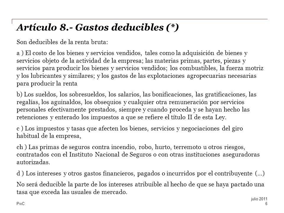 PwC Artículo 8.- Gastos deducibles (*) Son deducibles de la renta bruta: a ) El costo de los bienes y servicios vendidos, tales como la adquisición de