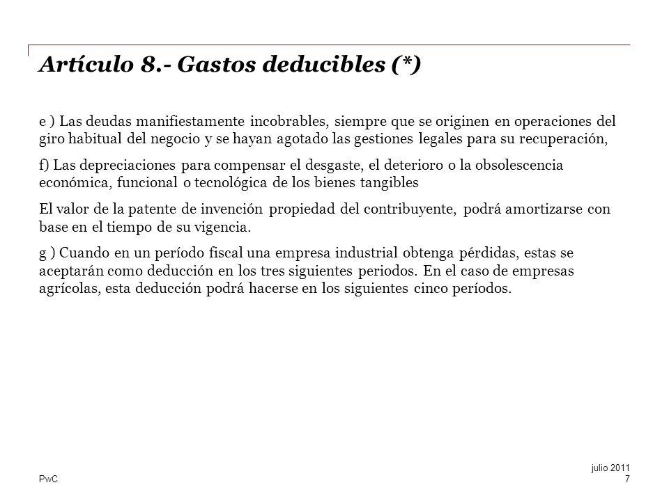 PwC Artículo 8.- Gastos deducibles (*) e ) Las deudas manifiestamente incobrables, siempre que se originen en operaciones del giro habitual del negoci
