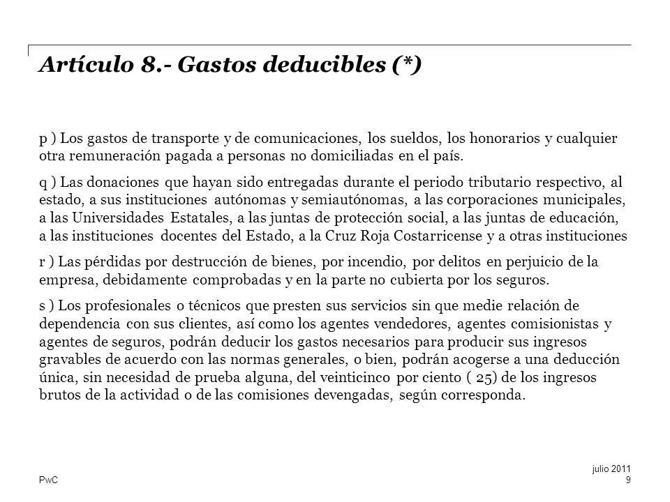 PwC Artículo 8.- Gastos deducibles (*) p ) Los gastos de transporte y de comunicaciones, los sueldos, los honorarios y cualquier otra remuneración pag