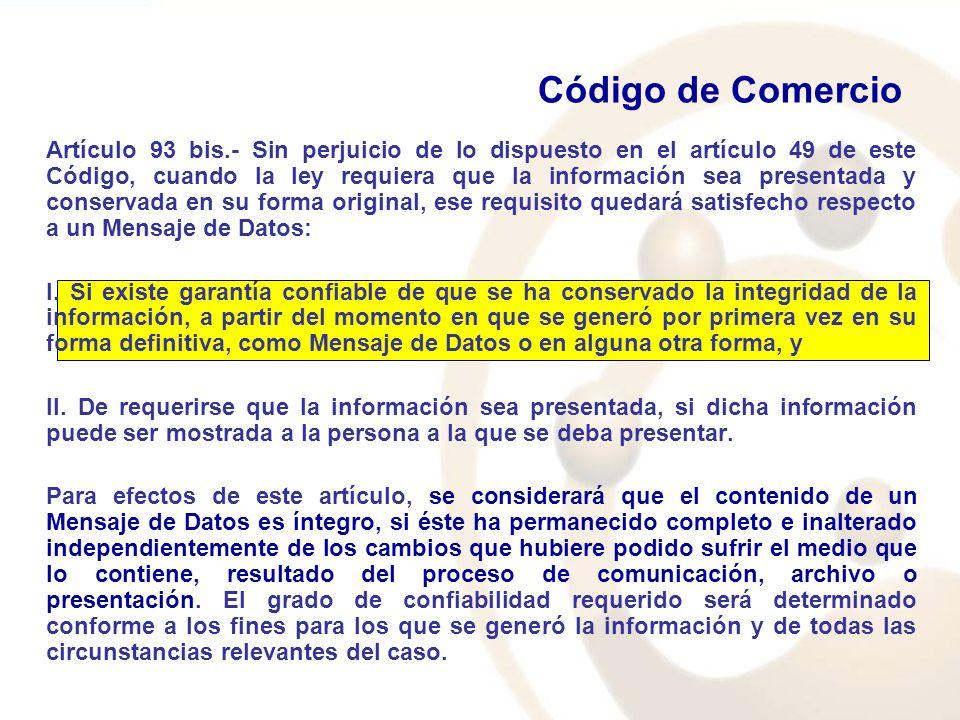 Artículo 93 bis.- Sin perjuicio de lo dispuesto en el artículo 49 de este Código, cuando la ley requiera que la información sea presentada y conservad
