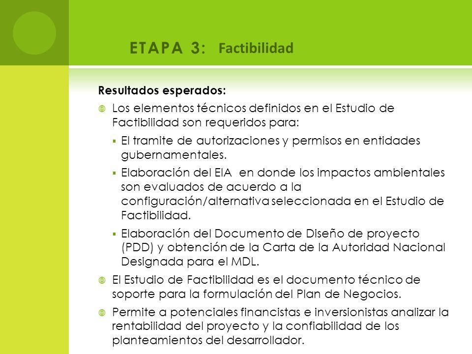 ETAPA 3: Resultados esperados: Los elementos técnicos definidos en el Estudio de Factibilidad son requeridos para: El tramite de autorizaciones y perm