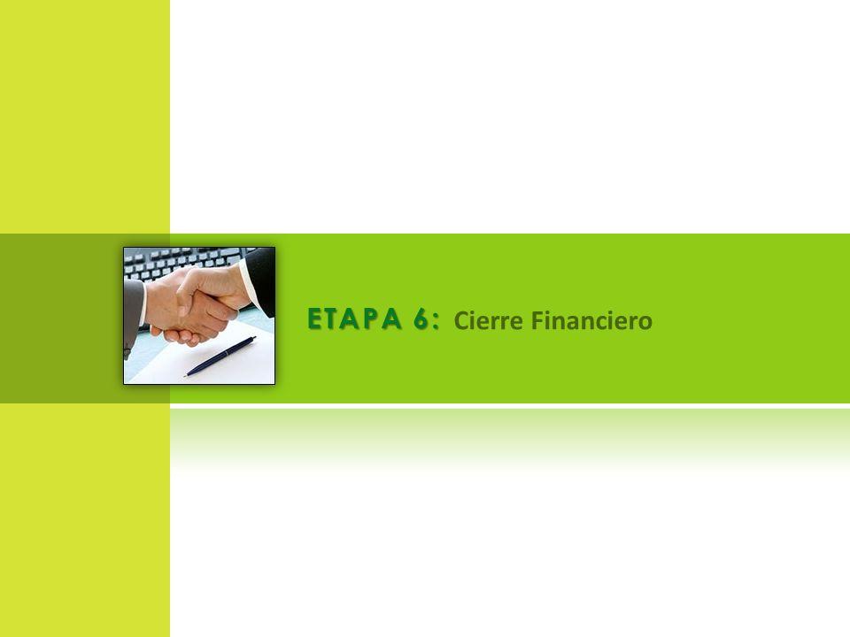 ETAPA 6: Cierre Financiero
