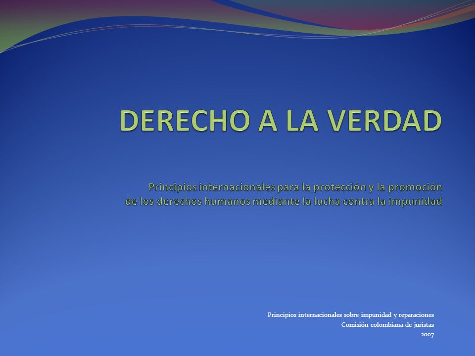 II.Derecho a saber A. Principios generales Principio 2.