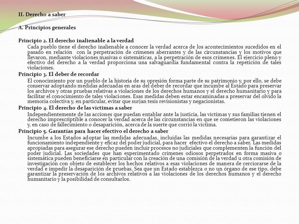 II. Derecho a saber A. Principios generales Principio 2.