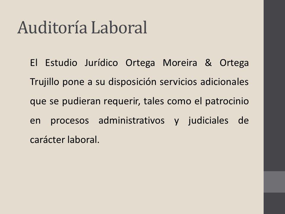 Auditoría Laboral El Estudio Jurídico Ortega Moreira & Ortega Trujillo pone a su disposición servicios adicionales que se pudieran requerir, tales com