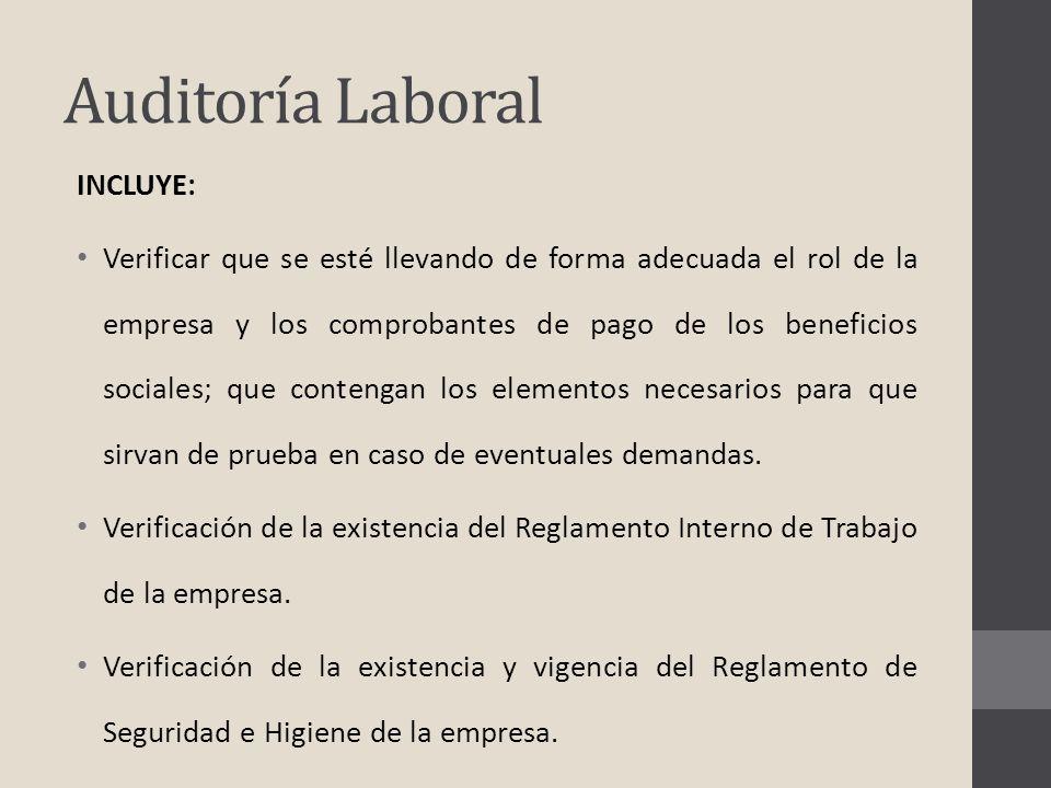 Auditoría Laboral INCLUYE: Verificar que se esté llevando de forma adecuada el rol de la empresa y los comprobantes de pago de los beneficios sociales