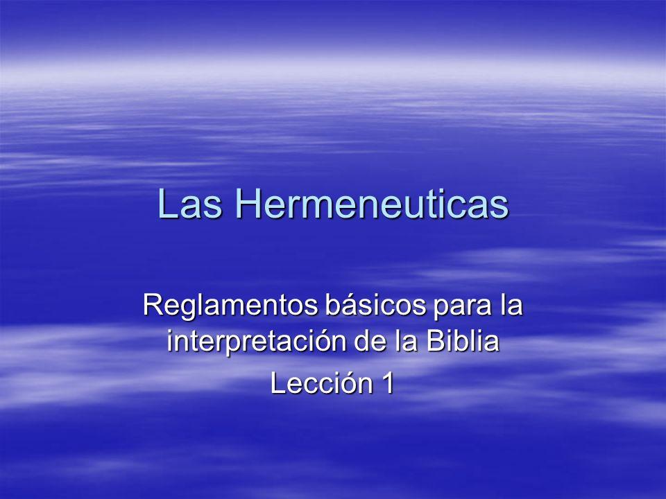 Las Hermeneuticas Reglamentos básicos para la interpretación de la Biblia Lección 1