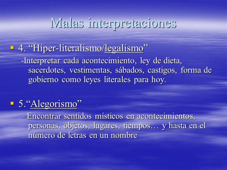 Malas interpretaciones 4. Híper-literalismo/legalismo 4. Híper-literalismo/legalismo -Interpretar cada acontecimiento, ley de dieta, sacerdotes, vesti