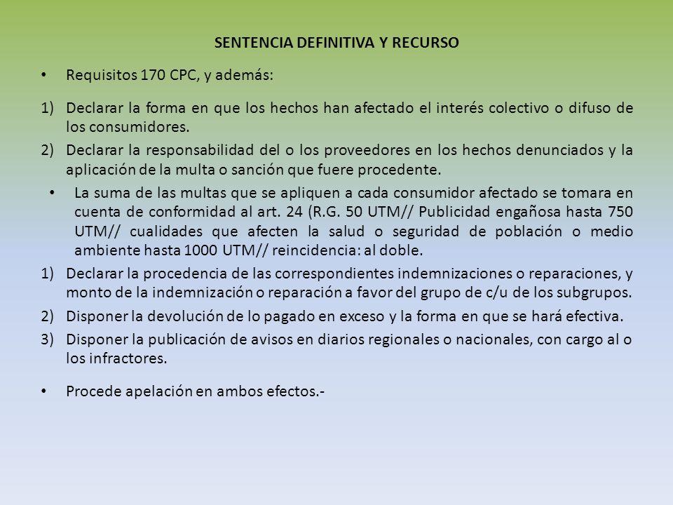 SENTENCIA DEFINITIVA Y RECURSO Requisitos 170 CPC, y además: 1)Declarar la forma en que los hechos han afectado el interés colectivo o difuso de los c