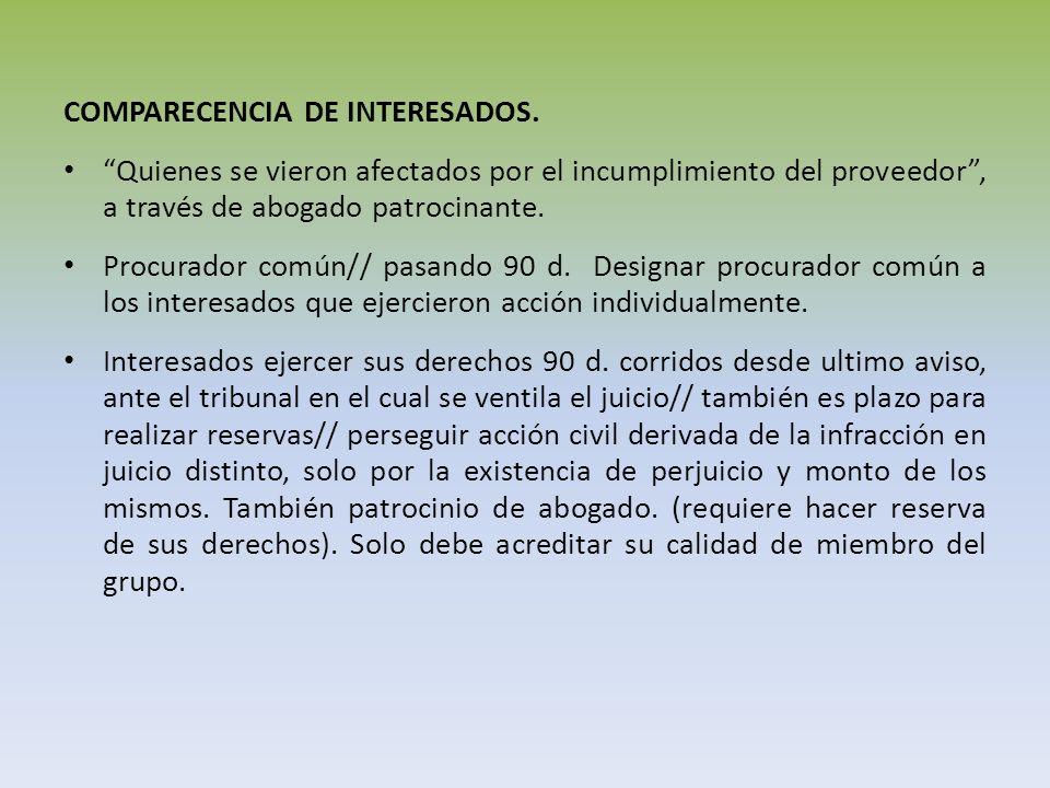 COMPARECENCIA DE INTERESADOS. Quienes se vieron afectados por el incumplimiento del proveedor, a través de abogado patrocinante. Procurador común// pa