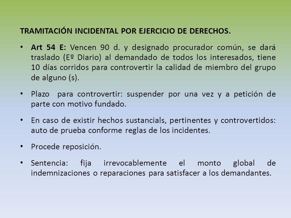 TRAMITACIÓN INCIDENTAL POR EJERCICIO DE DERECHOS. Art 54 E: Vencen 90 d. y designado procurador común, se dará traslado (Eº Diario) al demandado de to