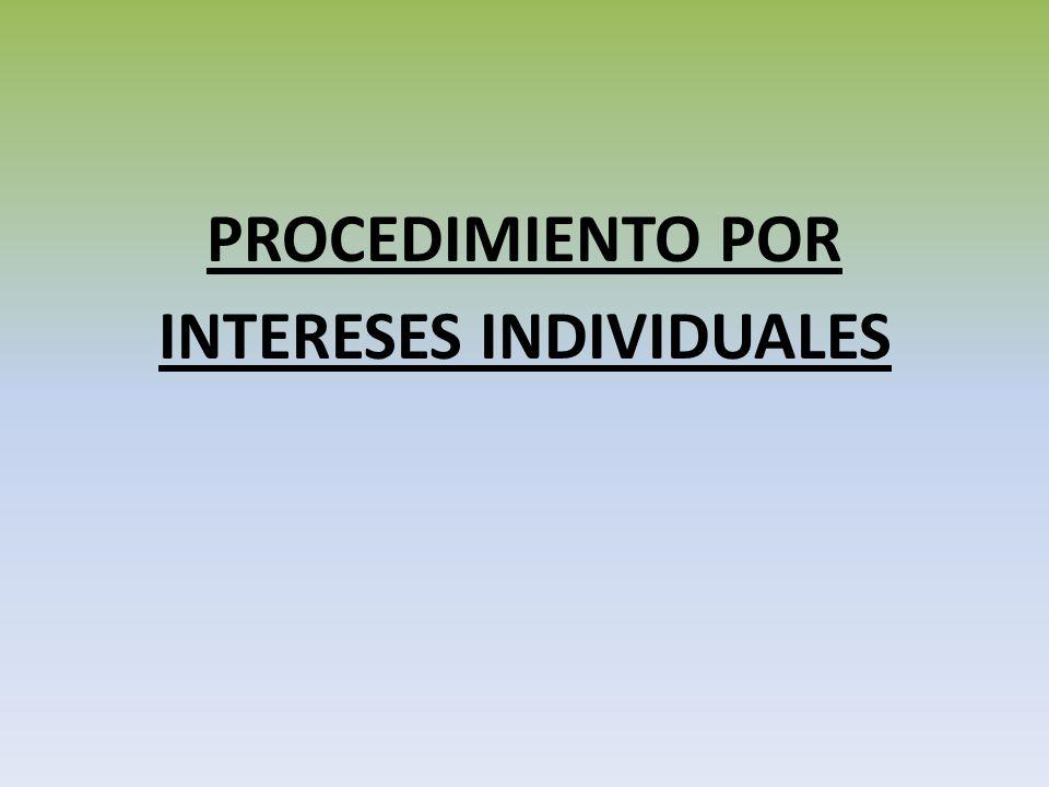PROCEDIMIENTO POR INTERESES INDIVIDUALES