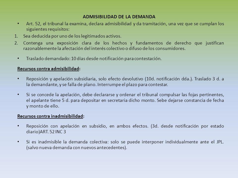 ADMISIBILIDAD DE LA DEMANDA Art. 52, el tribunal la examina, declara admisibilidad y da tramitación, una vez que se cumplan los siguientes requisitos: