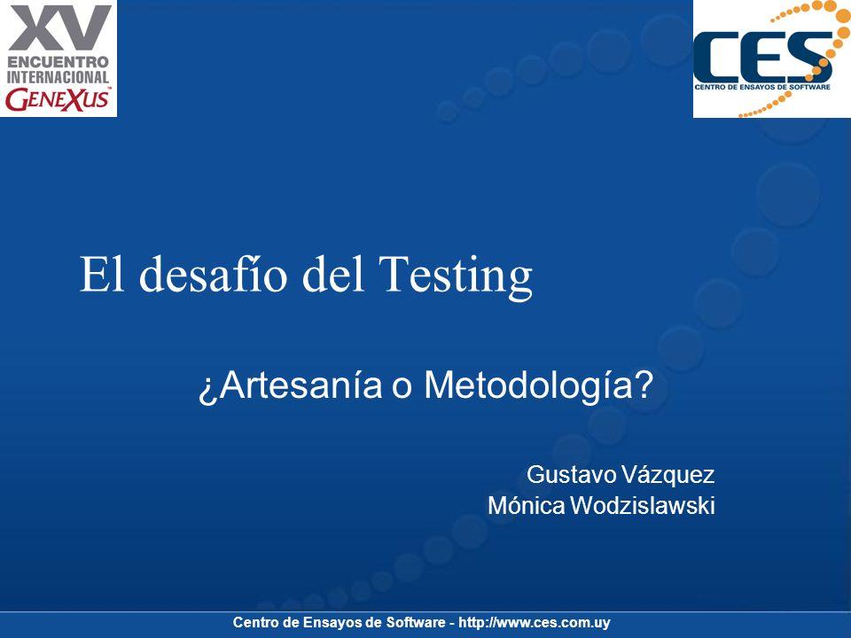 Centro de Ensayos de Software - http://www.ces.com.uy Model Based Testing Tester Requerimientos Modelo de verificación Interfaces Comportamiento Gen.