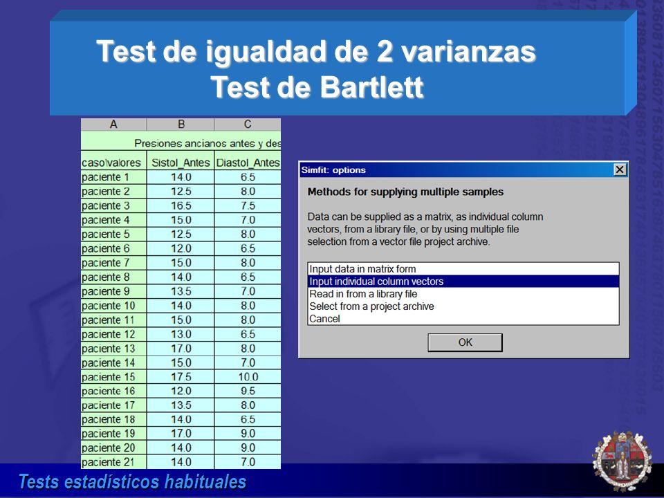Tests estadísticos habituales Test de igualdad de 2 varianzas Test de Bartlett