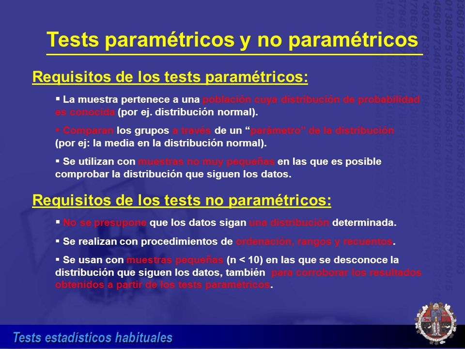 Tests estadísticos habituales Comparación de 2 medianas con datos independientes por el test no paramétrico U de Mann-Whitney No necesaria normalidad ni varianzas iguales 16, 11,14, 21, 18, 34, 22, 7,12,12 12, 14, 11, 30,10, 13 X (tamaño m)Y (tamaño n) H 0 = Las medianas son iguales ; H 1 = una muestra domina a la otra en distribución 1) Se ordenan conjuntamente todos los valores de menor a mayor.
