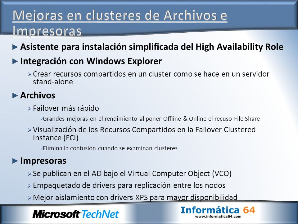 Asistente para instalación simplificada del High Availability Role Integración con Windows Explorer Crear recursos compartidos en un cluster como se h
