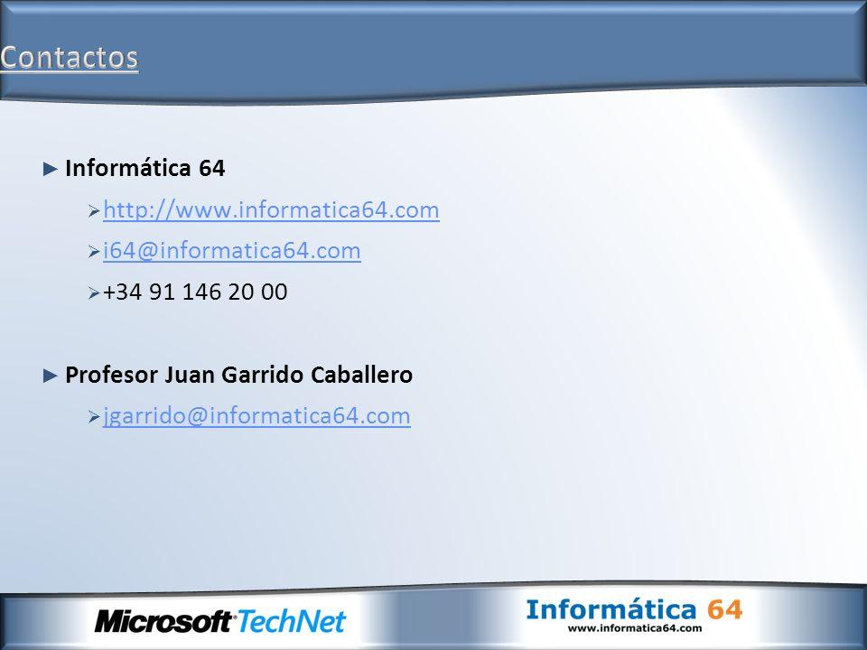 Informática 64 http://www.informatica64.com i64@informatica64.com +34 91 146 20 00 Profesor Juan Garrido Caballero jgarrido@informatica64.com