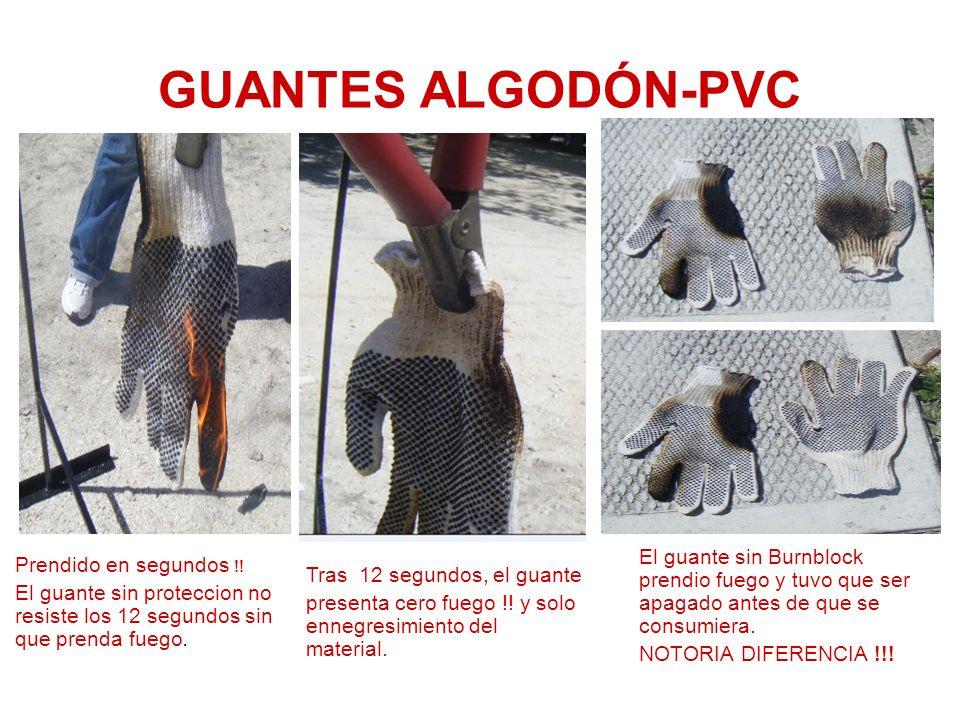 GUANTES ALGODÓN-PVC Prendido en segundos !! El guante sin proteccion no resiste los 12 segundos sin que prenda fuego. Tras 12 segundos, el guante pres